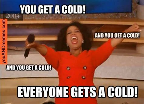 Funny Sick Memes - sick meme oprah cold flu 2013 02 19 can t stop laughing pinterest seasons offices and