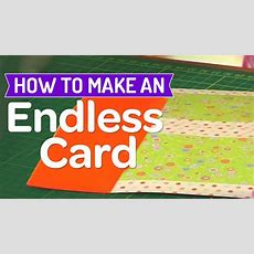 How To Make An Endless Card Youtube