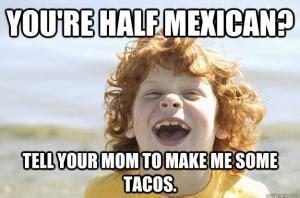 Racist Mexican Memes - racist mexican jokes kappit