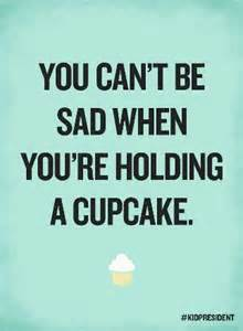 Kid President Cupcake Quote