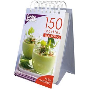 150 recettes express chevalet cuisine actuelle