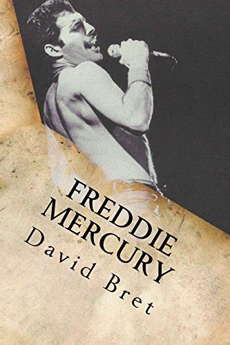 Maybe you would like to learn more about one of these? Freddie Mercury: The Biography by Bret, David Book The ...