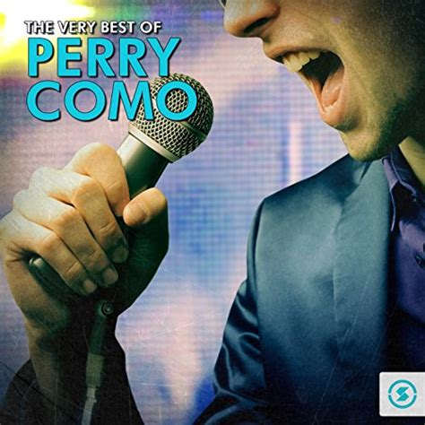 perry como very best of the very best of perry como by perry como on music