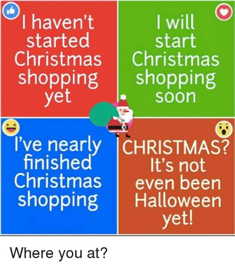 Christmas Shopping Meme - will i haven t started start christmas christmas shopping shopping yet soon i ve nearly