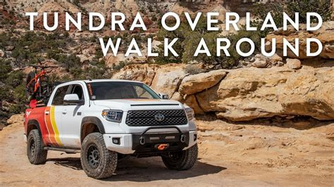 toyota tundra overland build walk  youtube