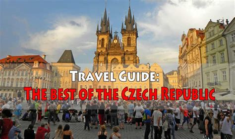 Travel Guide The Best Of The Czech Republic