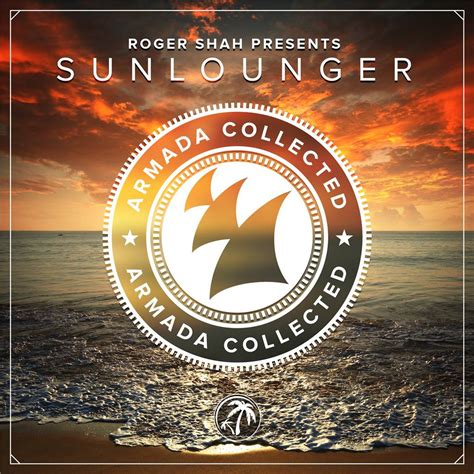 Armada Music Roger Shah Presents Sunlounger Armada