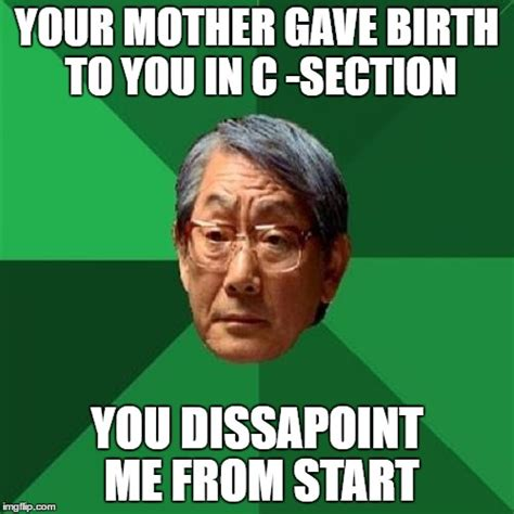 Angry Asian Meme - high expectations asian father meme imgflip