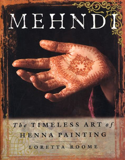 mehndi  timeless art  henna painting  loretta roome reviews discussion bookclubs lists