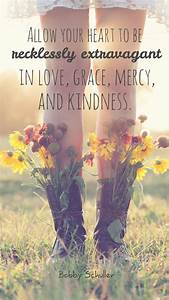 Allow your hear... Kindness And Mercy Quotes
