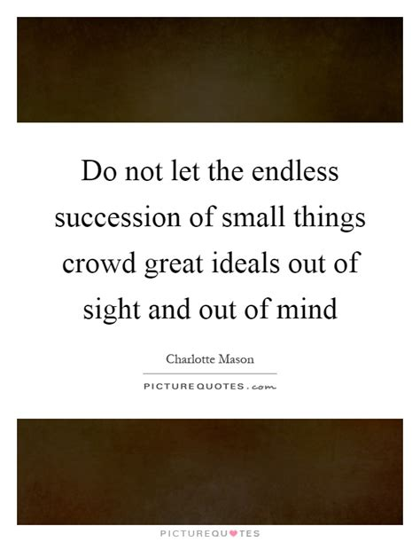 Out Sight Out Mind Quotes