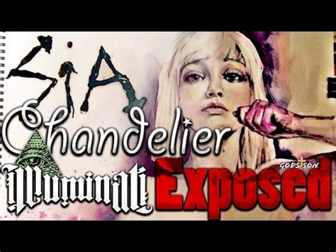 Sia Chandelier Meaning by Sia Chandelier Illuminati 666 Exposed
