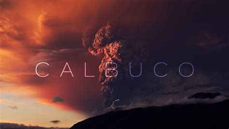 calbuco kuhd volcanic eruption youtube