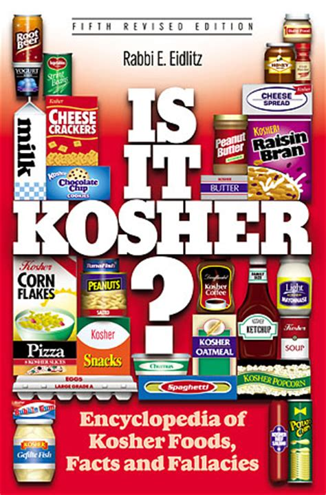 what does kosher is it kosher an encyclopedia of kosher food facts and fallacies by rabbi eliezer eidlitz