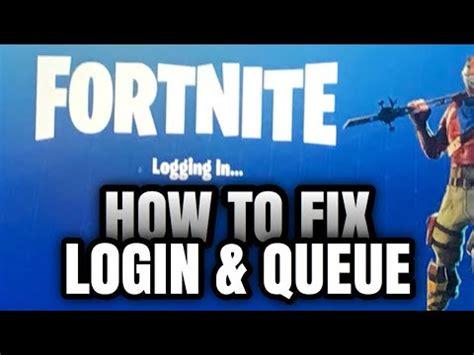 skip queue  fortnite  fix login failed