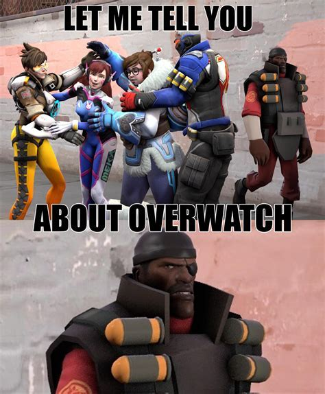 Let Me Tell You About Overwatch Overwatch Know Your Meme