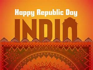 Republic Day Wallpapers and Images 2018, Free Download ...