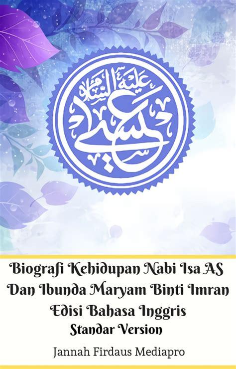 Biografi Kehidupan Nabi Isa Dan Ibunda Maryam Binti
