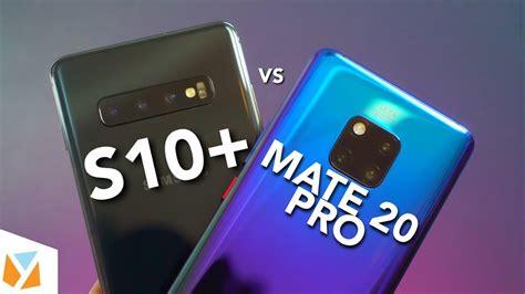 samsung galaxy s10 plus vs huawei mate 20 pro comparison