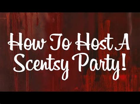 How To Host A Scentsy Party Youtube