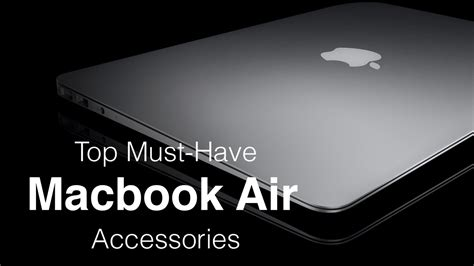 Top Musthave Macbook Air Accessories Youtube