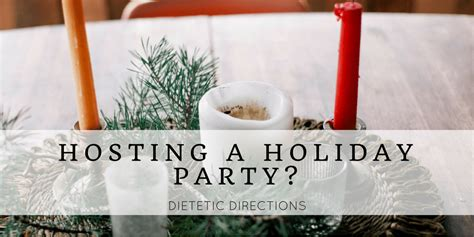 hosting a holiday party dietetic directions dietitian