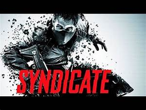 Syndicate (2012) - 4-Player Co-Op Demo FIRST LOOK Gameplay ...