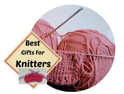 top ten gifts for knitters best gifts for knitters make a knitter you care about really happy