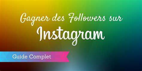 comment gagner de followers sur instagram