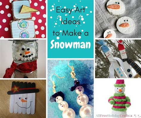 24 Easy Art Ideas To Make A Snowman Allfreeholidaycraftscom