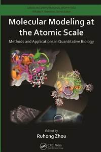 Zhou R. (Ed.) Molecular Modeling at the Atomic Scale ...