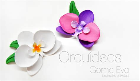 Brotes de Creatividad: Orquídeas de Goma Eva / Foamy