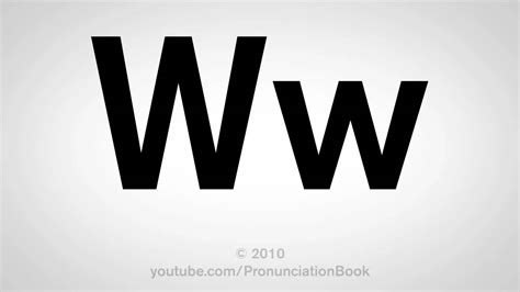 How To Pronounce The Letter W