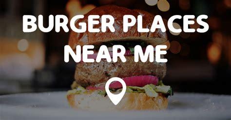 Places Near Me by Burger Places Near Me Points Near Me