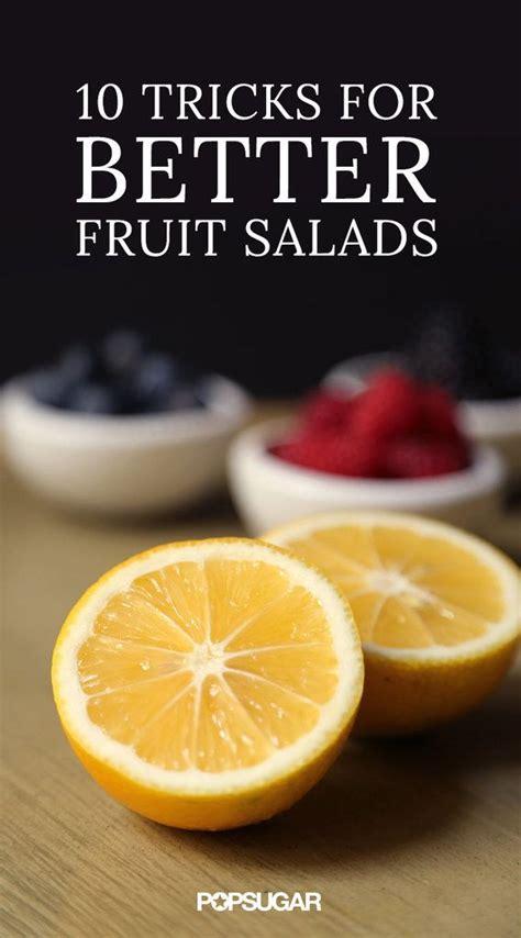 better fruit 10 tricks for better fruit salads breakfast recipes