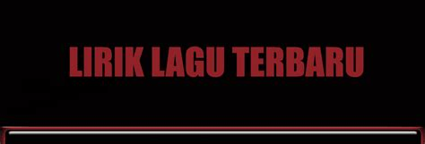 Lirik Dan Chord Lagu Indonesia Dan Lagu Barat Terbaru