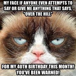 Over The Hill Meme - 40th birthday meme generator