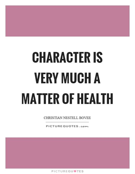 A Matter Of Trust A Christian Blackthorpe Volume 3 by Character Is Much A Matter Of Health Picture Quotes