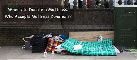 mattress donation where to donate a mattress in 2019 who accepts mattress