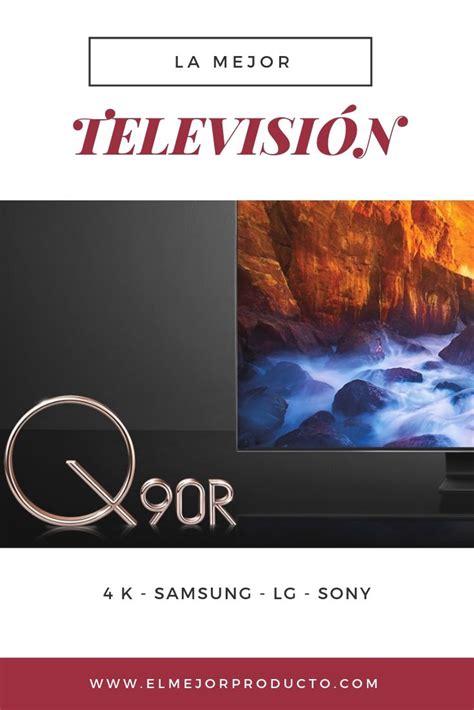 La Mejor Televisión 2020 Televisor Que te mejores y Samsung