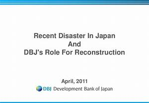 Recent Disaster in Japan and DBJ's Role for Reconstruction