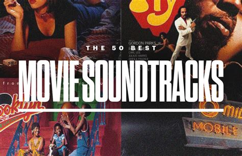Best Soundtracks by Story I Ii The 50 Greatest Soundtracks Of