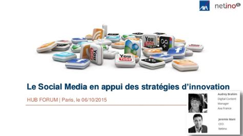 axa si鑒e social hubforum netino axa le social media en appui des stratégies d i