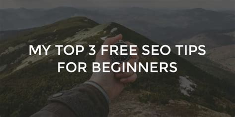 seo advice free seo advice for beginners my top 3 seo tips orbit