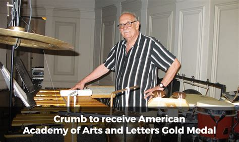 american academy of arts and letters george crumb to receive american academy of arts and 20439
