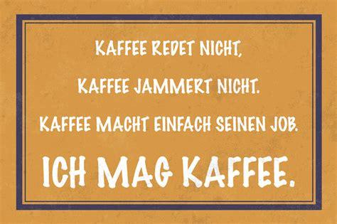 kaffee redet nicht jammert nicht ich mag kaffee lustig