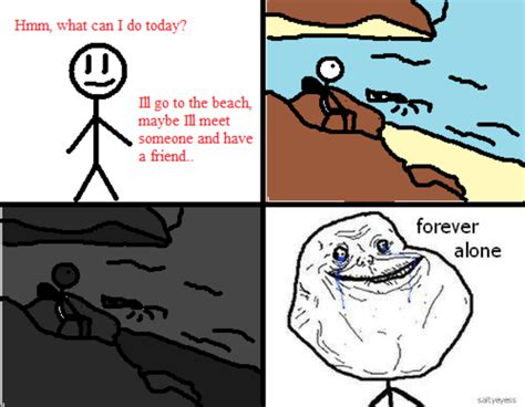 Forever Alone Know Your Meme - image 69900 forever alone know your meme
