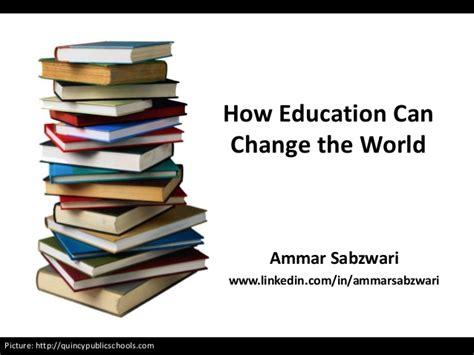 education  change  world