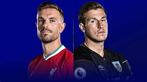 Liverpool vs Burnley preview, team news, stats, prediction ...