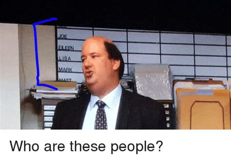 Who Are You People Meme - the office and the office meme on sizzle